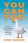 You Can Too: How an Aflac Rookie Built the Business in a Year Cover Image
