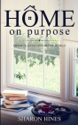 Home on Purpose: Mindful Living in a Hectic World Cover Image