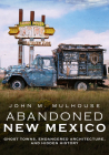 Abandoned New Mexico: Ghost Towns, Endangered Architecture, and Hidden History (America Through Time) Cover Image