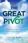 The Great Pivot: Creating Meaningful Work to Build a Sustainable Future Cover Image
