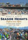 Seaside Heights Before and After Hurricane Sandy and the Fire Through Time Cover Image