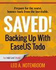 Saved! Backing Up with Easeus Todo: Prepare for the Worst ? Bounce Back from the Inevitable Cover Image
