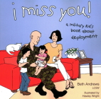 I Miss You!: A Military Kid's Book About Deployment Cover Image