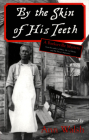 By the Skin of His Teeth: A Barkerville Mystery Cover Image