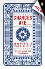 Chances Are . . .: Adventures in Probability Cover Image