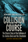 Collision Course: The Classic Story of the Collision of the Andrea Doria and the Stockholm Cover Image