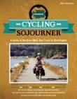 Cycling Sojourner: A Guide to the Best Multi-Day Bicycle Tours in Washington Cover Image