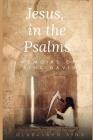 Jesus, in the Psalms: Memoirs of King David Cover Image