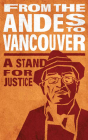 From the Andes to Vancouver: A Stand for Justice Cover Image