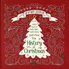 The History of Christmas: 2,000 Years of Faith, Fable, and Festivity Cover Image