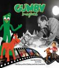 Gumby Imagined: The Story of Art Clokey and His Creations Cover Image