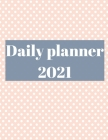 2021 Daily Planner: Agenda for 365 Days, 12 Month Organizer Cover Image