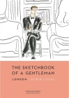 The Sketchbook of a Gentleman: London Cover Image