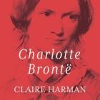 Charlotte Bronte Lib/E: A Fiery Heart Cover Image