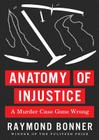 Anatomy of Injustice: A Murder Case Gone Wrong Cover Image