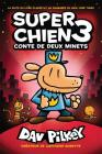 Super Chien: Conte de Deux Minets = Dog Man: A Tale of Two Kitties Cover Image