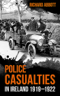 Police Casualties in Ireland 1919-1922 Cover Image
