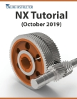NX Tutorial (October 2019): Sketching, Feature Modeling, Assemblies, Drawings, Sheet Metal, Simulation basics, PMI, and Rendering Cover Image