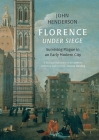Florence Under Siege: Surviving Plague in an Early Modern City Cover Image
