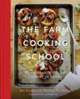 The Farm Cooking School: Techniques and Recipes That Celebrate The Seasons Cover Image