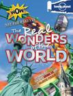 Not For Parents Real Wonders of the World: Everything You Ever Wanted to Know (Lonely Planet Kids) Cover Image