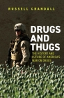 Drugs and Thugs: The History and Future of America's War on Drugs Cover Image