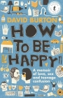 How to Be Happy: A Memoir of Love, Sex and Teenage Confusion Cover Image