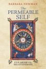 The Permeable Self: Five Medieval Relationships (Middle Ages) Cover Image