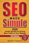SEO Made Simple 2020: Insider Secrets for Driving More Traffic to Your Website Cover Image