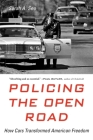 Policing the Open Road: How Cars Transformed American Freedom Cover Image