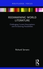 Reexamining World Literature: Challenging Current Assumptions and Envisioning Possibilities Cover Image