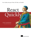 React Quickly: Painless web apps with React, JSX, Redux, and GraphQL Cover Image