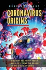 Coronavirus Origins: Discover the Truth About SARS-CoV-2 and the Source of the COVID-19 Crisis Cover Image