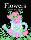 Flowers Coloring Book: Flower Coloring Book Seniors Adults Large Print Easy Coloring (flowers coloring books for adults relaxation) Cover Image