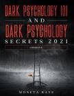 Dark Psychology 101 AND Dark Psychology Secrets 2021: (2 Books IN 1) Cover Image