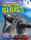 Prehistoric Sea Beasts (If Extinct Beasts Came to Life) Cover Image