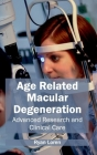 Age Related Macular Degeneration: Advanced Research and Clinical Care Cover Image