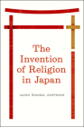 The Invention of Religion in Japan Cover Image