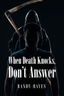 When Death Knocks, Don't Answer Cover Image