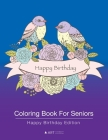 Coloring Book For Seniors: Happy Birthday Edition Cover Image