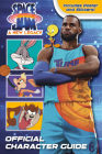 Space Jam: A New Legacy: Official Character Guide (Space Jam: A New Legacy) Cover Image