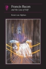 Francis Bacon: and the Loss of Self (Essays in Art and Culture) Cover Image