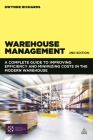 Warehouse Management: A Complete Guide to Improving Efficiency and Minimizing Costs in the Modern Warehouse Cover Image