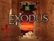 Exodus: The Exodus Revelation by Trey Smith (Paperback) Cover Image