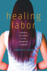 Healing Labor: Japanese Sex Work in the Gendered Economy Cover Image