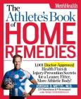 The Athlete's Book of Home Remedies: 1,001 Doctor-Approved Health Fixes and Injury-Prevention Secrets for a Leaner, Fitter, More Athletic Body! Cover Image