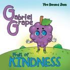 Gabriel Grape: Fruit of Kindness Cover Image