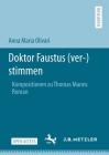Doktor Faustus (Ver-)Stimmen: Kompositionen Zu Thomas Manns Roman Cover Image