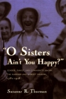 O Sisters Ain't You Happy?: Gender, Family, and Community Among the Harvard and Shirley Shakers, 1781-1918 (Women and Gender in North American Religions) Cover Image