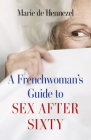 A Frenchwoman's Guide to Sex After Sixty Cover Image